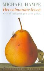 Het volmaakte leven - Michael Hampe (ISBN 9789028423770)