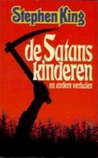 De satanskinderen en andere verhalen - Stephen King, F. J. Bruning (ISBN 9789024517947)