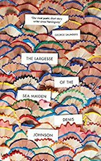 Largesse of the Sea Maiden - Denis Johnson (ISBN 9781787330634)