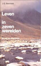 Leven in zeven werelden - J.G. Bennett, Anthony George Edward Blake, Gerard Grasman (ISBN 9789020254921)
