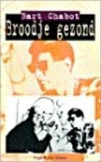 Broodje gezond - Bart Chabot, Pieter Cramer (ISBN 9789038813936)