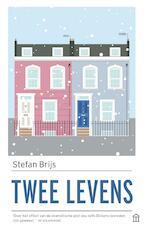 Twee levens - Stefan Brijs (ISBN 9789046707050)