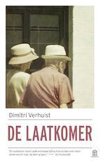 De laatkomer - Dimitri Verhulst (ISBN 9789046707036)