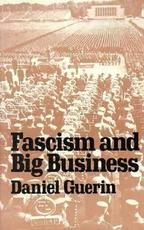 Fascism and Big Business - Daniel Guerin