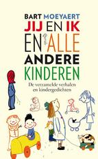 Jij en ik en alle andere kinderen - Bart Moeyaert (ISBN 9789045116525)