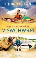 Mijn avonturen door V. Swchwrm - Toon Tellegen (ISBN 9789045113227)
