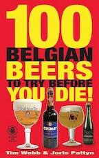 100 Belgian Beers to Try Before You Die! - Tim Webb, Jan Pattyn (ISBN 9781852492489)