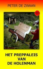 Het preppaleis van de Holenman - Peter de Zwaan