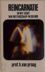 Reïncarnatie in het licht van wetenschap en geloof - H. Praag Van (ISBN 9789061224433)