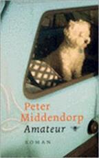 Amateur - Peter Middendorp (ISBN 9789023414285)