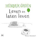 Leven en laten leven - Hendrik Groen (ISBN 9789052860992)