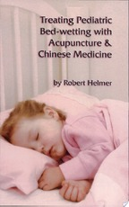 Treating Pediatric Bed-wetting with Acupuncture & Chinese Medicine - Robert Helmer (ISBN 9781891845338)