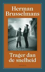 Trager dan de snelheid - Herman Brusselmans (ISBN 9789044616293)