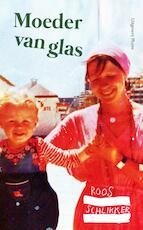 Moeder van glas - Roos Schlikker (ISBN 9789492928177)