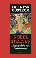 Nobel streven - Frits van Oostrom (ISBN 9789044640410)