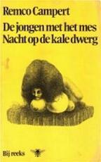 De jongen met het mes ; Nacht op de kale dwerg - Remco Campert (ISBN 9789023421368)