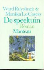 De speeltuin - Ward Ruyslinck, Monika Lo Cascio (ISBN 9789022312537)