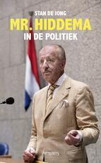 Mr. Hiddema in de politiek - Stan de Jong (ISBN 9789044640670)