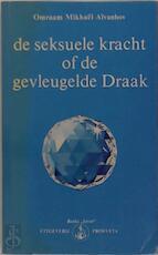De Seksuele kracht of de Gevlengelde draak - Omraam Mikhaël Aïvanhov (ISBN 9782855662855)