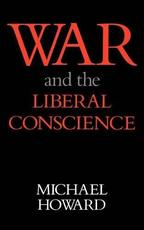 War and the Liberal Conscience - Michael Howard, Michael Eliot Howard (ISBN 9780851171517)