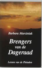 Brengers van de dageraad - Barbara Marciniak, Amp, Renée Bost, Amp, Gerard van Bussel (ISBN 9789075636024)