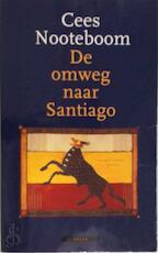 De omweg naar Santiago - Cees Nooteboom (ISBN 9789025400439)