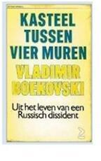 Kasteel tussen vier muren - Vladimir Boekovski (ISBN 9789027459060)