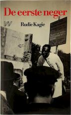 De eerste neger - Rudie Kagie (ISBN 9789029394864)