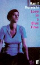 Love in a blue time - Hanif Kureishi (ISBN 9780571177394)