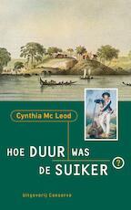 Hoe duur was de suiker - Cynthia McLeod (ISBN 9789044542202)