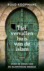 Het vervallen huis van de islam - Ruud Koopmans (ISBN 9789044634099)
