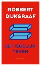 Het isgelijkteken - Robbert Dijkgraaf (ISBN 9789044640939)