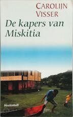 De kapers van Miskitia - Carolijn Visser (ISBN 9789029059350)