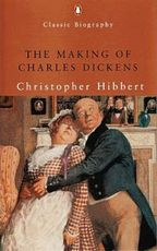 The Making of Charles Dickens - Christopher Hibbert (ISBN 9780141390130)