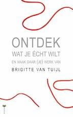 Ontdek wat je echt wilt - B. van Tuijl, Brigitte van Tuijl (ISBN 9789077770368)