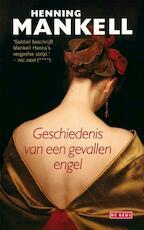 Geschiedenis van een gevallen engel - Henning Mankell (ISBN 9789044525434)