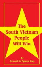 The South Vietnam People Will Win - Vo Nguyen Giap (ISBN 9780898754636)