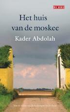 Het huis van de moskee - Kader Abdolah (ISBN 9789044518702)