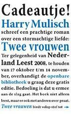 Twee vrouwen - Harry Mulisch (ISBN 9789059650749)