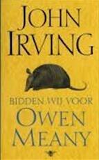 Bidden wij voor Owen Meany - john Irving (ISBN 9789023400028)
