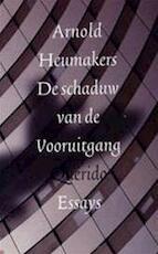 De schaduw van de Vooruitgang - A. Heumakers (ISBN 9789021467139)