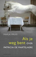 Als je weg bent - Marja Pruis (ISBN 9789044618211)