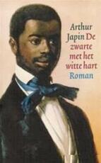 De zwarte met het witte hart - Arthur Japin (ISBN 9789029522885)