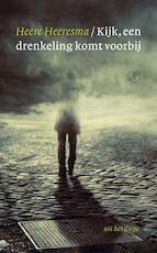Kijk, een drenkeling komt voorbij - Heere Heeresma (ISBN 9789029564342)