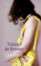 Overspel - Tatiana de Rosnay (ISBN 9789047204572)