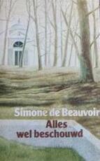 Alles wel beschouwd - Simone de Beauvoir, Pieter Grashoff (ISBN 9789026957130)