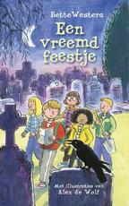 Een vreemd feestje - Bette Westera (ISBN 9789025757922)