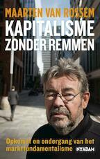Kapitalisme zonder remmen - Maarten van Rossem (ISBN 9789046809440)