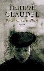 Rivier van vergetelheid - Philippe Claudel (ISBN 9789023420644)