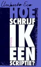 Hoe schrijf ik een scriptie - Umberto Eco (ISBN 9789035135567)